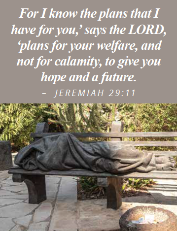"""""""Homeless Jesus"""" bronze statue image with quote, """"For I know the plans that I have for you,' says the LORD,'plans for your welfare, and not for calamity, to give you hope and a future. – JEREMI AH 29:11"""""""